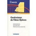 Conductores de fibras ópticas. Conceptos básicos.Técnica del cable. Planificación de las instalaciones.