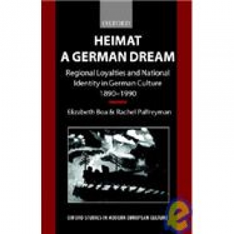 Heimat: a german dream (Regional loyalties and national identity in german culture, 1890-1990)