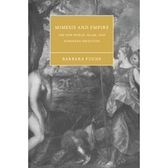 Mimesis and empire (The New World, Islam, and european identities)
