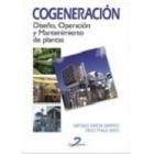 Cogeneración. Diseño, operación y mantenimiento de plantas