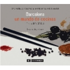Barcelona; un mundo de cocinas. Una vuelta gastronómica al mundo sin salir de la ciudad