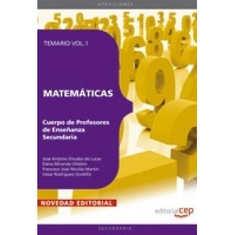 Cuerpo de Profesores de Enseñanza Secundaria. Matemáticas. Temario Vol i
