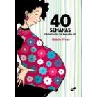 40 semanas: crónica de un embarazo (edición cartoné)