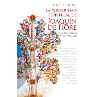 La posteridad espiritual de Joaquín de Fiore, vol. II: de Saint-Simon a nuestros días