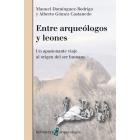 Entre arqueólogos y leones. Un apasionante viaje al origen del ser humano