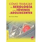 Como trabajar en sexologia con jóvenes y adolescentes