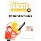 Talents B2. Cahier d'activités