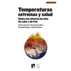 Temperaturas extremas y salud. Cómo nos afectan las olas de calor y de frío
