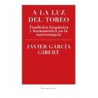 A la luz del toreo: tradición hispánica y humanística en la tauromaquia