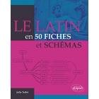 Le Latin en 50 Fiches et Schemas