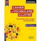 Espagnol A1, Cahier de vocabulaire illustré : Vocabulaire de base. Activités et jeux corrigés