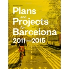 Plans and Projects for Barcelona. 2011-2015