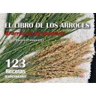 El libro de los arroces. El arroz en mi memoria. 123 recetas tradicionales