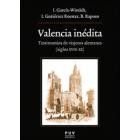 Valencia inédita. Testimonios de viajeros alemanes (siglos XVIII-XX)