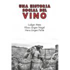 Una historia social del vino. Rioja, Navarra, Cataluña 1860-1940