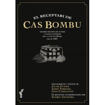 El receptari de Cas Bombu. Cèlebres receptes de cuiners i afamats pastissers per a ús de Cas Bombu des de 1909