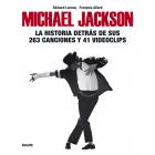 Michael Jackson. La historia detrás de sus 263 canciones y 41 videoclips