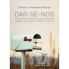 DAR-SE-NOS: aproximarse al sentido de la propia vida permite acceder a la comunión con el otro y con el Otro