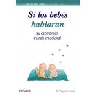 Si los bebés hablaran. Su asombroso mundo emocional