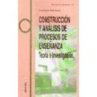 Construcción y análisis de procesos de enseñanza. Teoría e investigación