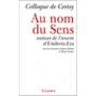 Au nom du sens (Autour de l'oeuvre d'Umberto Eco) Colloque de Cerisy