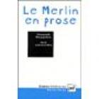 Le Merlin en prose (Fondations du récit arthurien)