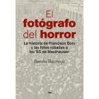 El fotógrafo del horror. La historia de Francisco Boix y las fotos robadas a los SS de Mauthausen