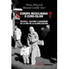 ¿Europa musulmana o Euro-islam? Política, cultura y ciudadanía en la era de la globalización