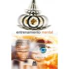 Entrenamiento mental. Como vencer en el deporte y en la vida gracias al entrenamineto mental