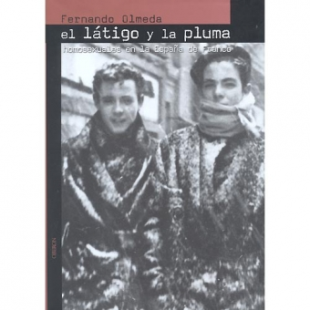El látigo y la pluma: homosexuales en la España de Franco