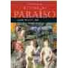 Historia del paraíso. Vol.1. El jardín de las delicias