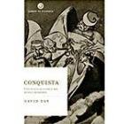 Conquista. Una nueva historia del mundo moderno