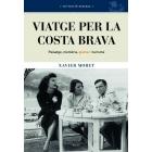 Viatge per la Costa Brava. Paisatge, memòria, glamur i turisme