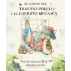 Beatrix Potter +3. El cuento del travieso perico y el conejito Benjamín (pop-up)