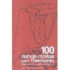 100 NUEVAS recetas para Thermomix adaptadas a los modelos tm 31 y tm 32