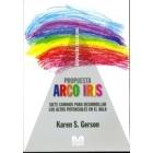 Propuesta arco iris. Siete caminos para desarrollar los altos potenciales en el aula