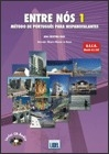 Entre Nós 1. Livro do Aluno com CD-Áudio. Método de Português para hispanofalantes. A1/A2 (2011)