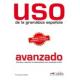 Uso de la gramática española avanzado (Nueva edición)