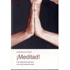 ¡Meditad!: Una respuesta espiritual a la crisis material actual