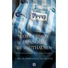 Los últimos españoles de Mauthausen. La historia de nuestros deportados, sus verdugos y sus cómplices