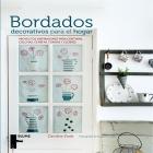 Bordados decorativos para el hogar. Proyectos inspiradores para cortinas, colchas, cenefas, fundas y cojines