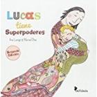 Lucas tiene superpoderes (cuento ilustrado sobre el autismo)