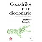 Cocodrilos en el diccionario. De la calle a la Academia. El curioso recorrido del español