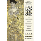 The Lady in Gold: The Extraordinary Tale of Gustave Klimt's Masterpiece, Portrait of Adele BlochBauer (Vintage Books)