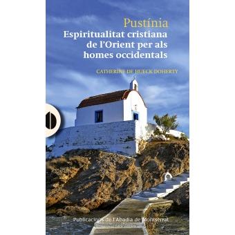 Pustínia: espiritualitat cristiana de l'Orient per als homes occidentals