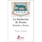 La fundación de Roma: Rómulo y Remo