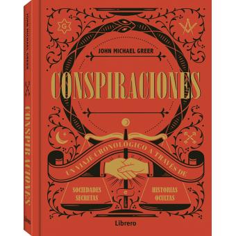 Conspiraciones. Un viaje cronológico a través de soiedades secretas