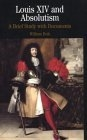 Louis XIV and absolutism (A brief study with documents)
