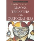 Masons, tricksters and cartographers (Comparative studies in the sociology of scientific and indigenous knowledge)