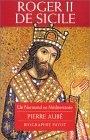 Roger II de Sicile (Un normand en Méditerranée)